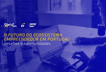 Webinar – The Future of the Entrepreneurial Ecosystem in Portugal:  challenges and opportunities